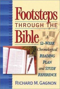 Paperback Footsteps Through the Bible: A 52-Week Chronological Reading Plan and Study Reference Book