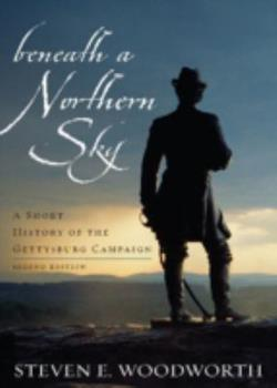 Beneath a Northern Sky: A Short History of the Gettysburg Campaign (The American Crisis Series, No. 12) 0842029338 Book Cover