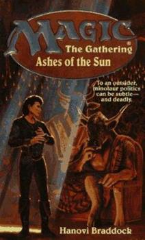 Ashes of the Sun - Book #7 of the Magic: The Gathering