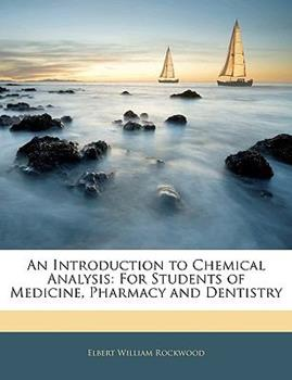 Paperback An Introduction to Chemical Analysis : For Students of Medicine, Pharmacy and Dentistry Book