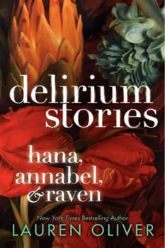 Delirium Stories: Hana, Annabel, and Raven 0062267787 Book Cover