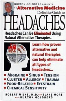An Alternative Medicine Definitive Guide to Headaches 1887299033 Book Cover