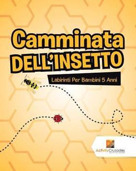 Paperback Camminata Dell'Insetto: Labirinti Per Bambini 5 Anni [Italian] Book