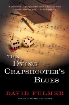 The Dying Crapshooter's Blues 0151011753 Book Cover