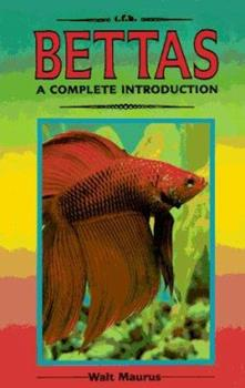 Bettas: A Complete Introduction (Guide to Owning A...) 086622288X Book Cover