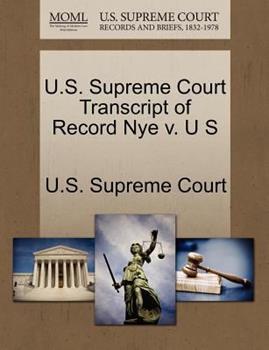 Paperback U. S. Supreme Court Transcript of Record Nye V. U S Book
