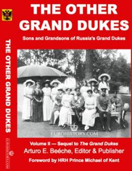 The Other Grand Dukes (Sons and Grandsons of Russia's Tsars and Grand Dukes) 0985460393 Book Cover