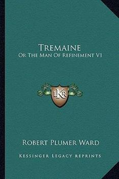 Paperback Tremaine: Or the Man of Refinement V1 Book