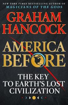 America Before: The Key to Earth's Lost Civilization 1250756952 Book Cover
