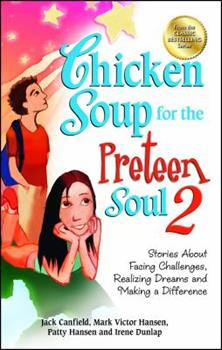 Chicken Soup for the Preteen Soul 2: Stories About Facing Challenges, Realizing Dreams and Making a Difference (Chicken Soup for the Soul (Paperback Health Communications)) 0439690250 Book Cover