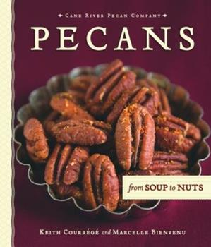 Pecans from Soup to Nuts 1589806484 Book Cover