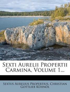 Paperback Sexti Aurelii Propertii Carmina, Volume 1... Book