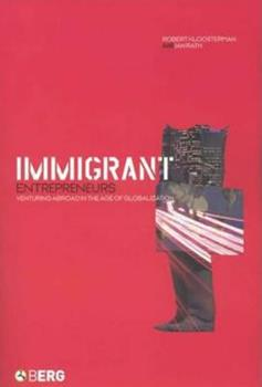 Immigrant Entrepreneurs: Venturing Abroad in the Age of Globalization 1859736343 Book Cover