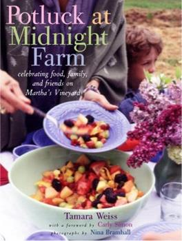Hardcover Potluck at Midnight Farm: Celebrating Food, Family, and Friends on Martha's Vineyard Book