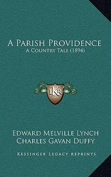 Hardcover A Parish Providence : A Country Tale (1894) Book