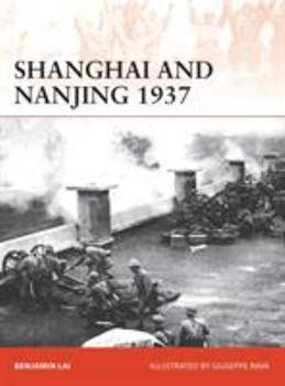 Shanghai and Nanjing 1937 - Book #309 of the Osprey Campaign