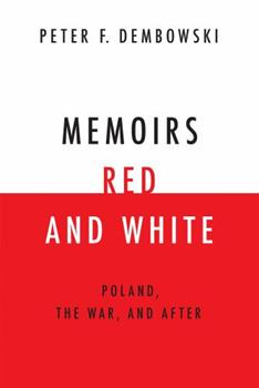Paperback Memoirs Red and White: Poland, the War, and After Book