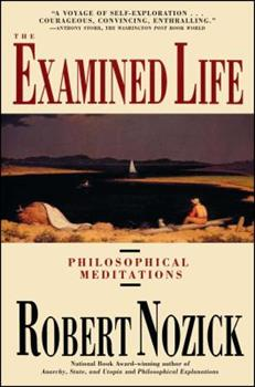 The Examined Life: Philosophical Meditations 0671472186 Book Cover