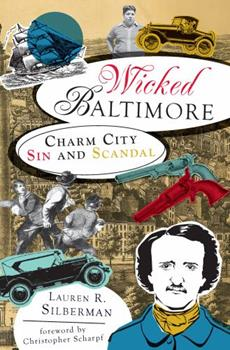 Wicked Baltimore: Charm City Sin and Scandal - Book  of the Wicked Series