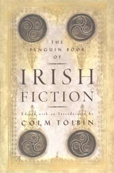 The Penguin Book of Irish Fiction 0670891088 Book Cover