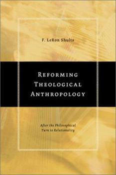 Paperback Reforming Theological Anthropology : After the Philosophical Turn to Relationality Book