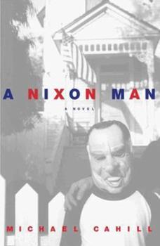 A Nixon Man: A Novel 0312187491 Book Cover