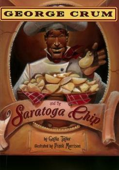 George Crum and the Saratoga Chip 1584302550 Book Cover