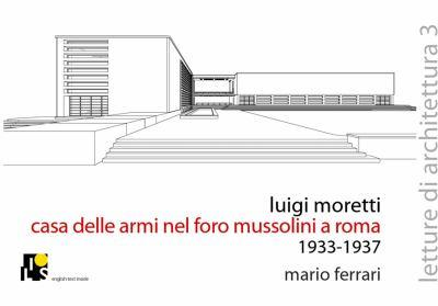 Paperback Luigi Moretti. Fencing Academy in the Mussolini's Forum, Rome 1933-1937 (Lectures of Architecture) (English and Multilingual Edition) [Italian] Book