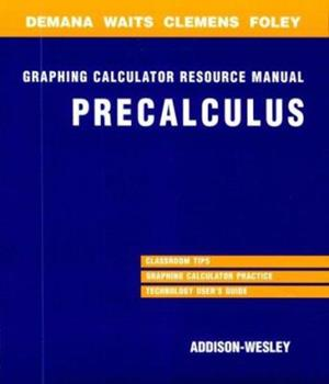 Precalculus: Functions and Graphs Graphing Calculation Resource Manual 0201432005 Book Cover