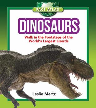 Dinosaurs: Walk in the Footsteps of the World's Largest Lizards 1632204363 Book Cover