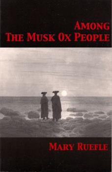 Among the Musk Ox People: Poems 0887483674 Book Cover