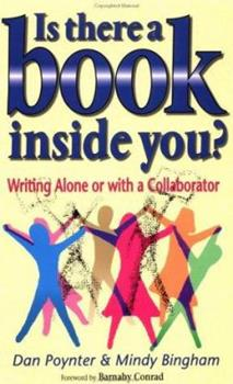 Is There a Book Inside You?: Writing Alone or With a Collaborator 091551642X Book Cover