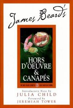 Hors D'Oeuvre and Canapes (James Beard Library of Great American Cooking, 1) 0688042260 Book Cover