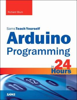 Arduino Programming in 24 Hours, Sams Teach Yourself 0672337126 Book Cover