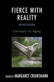 Fierce With Reality: An Anthology of Literature on Aging 0878390987 Book Cover