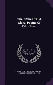 Hardcover The Name of Old Glory, Poems of Patriotism Book