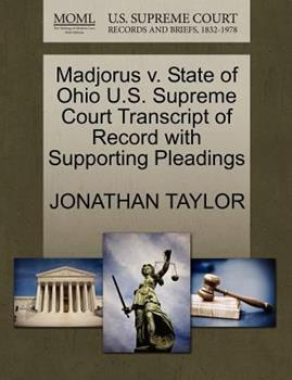Paperback Madjorus V. State of Ohio U. S. Supreme Court Transcript of Record with Supporting Pleadings Book