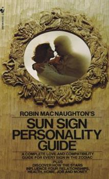 Paperback Robin Macnaughton's Sun Sign Personality Guide: A Complete Love and Compatibility Guide for Every Sign in the Zodiac Book