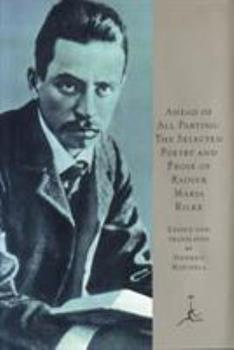 Ahead of All Parting: The Selected Poetry and Prose of Rainer Maria Rilke 0679601619 Book Cover