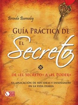 """Hardcover Guía práctica de El Secreto: De """"El Secreto"""" a """"El Poder"""" (Spanish Edition) [Spanish] Book"""