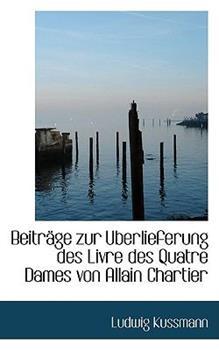 Paperback Beitrsge Zur Uberlieferung des Livre des Quatre Dames Von Allain Chartier Book