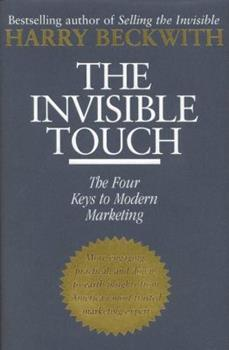The Invisible Touch: The Four Keys to Modern Marketing 0446699837 Book Cover