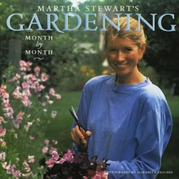 Martha Stewart's Gardening: Month by Month 0517574136 Book Cover