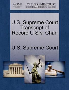 Paperback U. S. Supreme Court Transcript of Record U S V. Chan Book