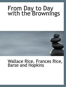 Paperback From Day to Day with the Brownings Book