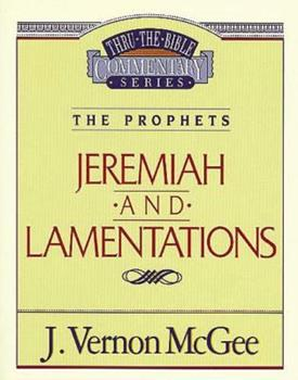 Jeremiah / Lamentations - Book #24 of the Thru the Bible