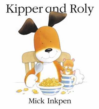 Kipper and Roly (Kipper) - Book  of the Kipper the Dog