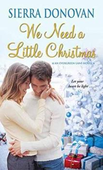 We Need A Little Christmas - Book #2 of the Evergreen Lane