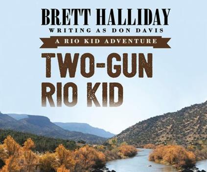 Two-Gun Rio Kid (Rio Kid Adventure) 1520035241 Book Cover