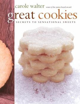 Great Cookies: Secrets to Senstional Sweets 0609609696 Book Cover